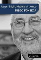 joseph stiglitz detiene el tiempo (ebook)-diego fonseca-9788494027192