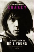shakey: la biografia de neil young jimmy mcdonough 9788494403392