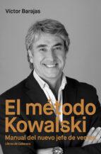 el metodo kowalski: manual del nuevo jefe de ventas victor barajas 9788494660092