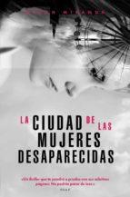 la ciudad de las mujeres desaparecidas-megan miranda-9788494712692