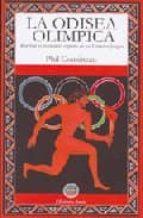 la odisea olimpica: reavivar el verdadero espiritu de los grandes juegos-phil cousineau-9788495094292