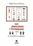 564 jeroglificos y pictogramas para niñas y niños (o te invito a pensar) adolfo moreno martinez 9788495212092