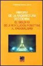 historia de la arquitectura occidental: el siglo xx de la revoluc ion industrial al racionalismo-fernando chueca goitia-9788495312792