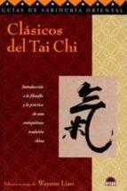 clasicos del tai chi: introduccion a la filosofia y la practica d e una antiquisima tradicion china-9788495456892