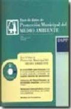base de datos de proteccion municipal del medio ambiente (incluye cd rom) francisco javier garcia gil 9788496164192