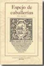 libro segundo de espejo de caballerias (edicion de juan carlos pantoja rivero)-pedro lopez de santa catalina-9788496408692