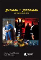 batman y superman: los mejores del cine-luis alboreca-9788496423992