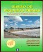 diseño de pequeñas presas (traduccion de la 3ª edicion americana - bureau of reclamation-9788496486492
