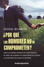 ¿por que los hombres no se comprometen?-george weinberg-9788496829992