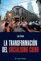 la transformacion del socialismo chino (el viejo topo) lin chun 9788496831292