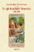 un siglo de publicidad farmaceutica (1860 1960) sergio del rio mapelli pilar del rio fernandez 9788496912892
