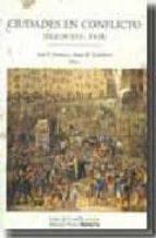 ciudades en conflicto (siglos xvi-xviii)-juan e. gelabert-9788497185592