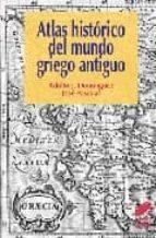 atlas historico del mundo griego antiguo-j. adolfo dominguez-jose pascual-9788497562492