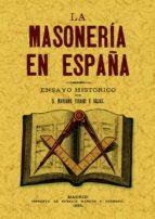 la masoneria en españa: ensayo historico (reprod. facsimil de la ed. de: madrid : enrique maroto y hermanos, 1892) mariano tirado y rojas 9788497611992