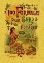 100 formulas para preparar sopas y potajes: recetario economico y sencillo (ed. facsimil) mademoiselle rose 9788497613392