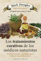 los tratamientos curativos de los medicos naturistas-mark stengler-9788497778992