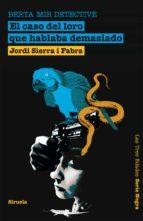 berta mir detective: el caso del loro que hablaba demasiado-jordi sierra i fabra-9788498415292
