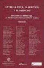 entre la etica, la politica y el derecho: estudios en homenaje al profesor gregorio peces barba 9788498492392