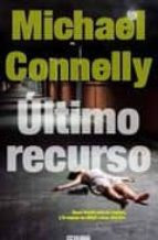 ultimo recurso (serie harry bosch 11)-michael connelly-9788498723892
