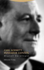 carl schmitt pensador español miguel saralegui 9788498796292