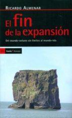 fin de la expansion: del mundo oceano sin limites al mundo isla ricardo almenar 9788498883992
