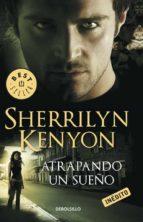 atrapando un sueño (cazadores oscuros 14) sherrilyn kenyon 9788499083292