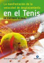 la manifestación de la velocidad de desplazamiento en el tenis (ebook) david suarez rodriguez 9788499106892