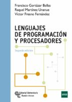 lenguajes de programacion y procesadores (2ª ed.) francisco gortazar bellas 9788499612492