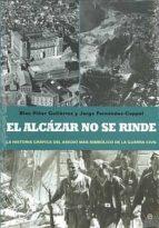 el alcazar no se rinde: la historia grafica del asedio mas simbol ico de la guerra civil-serafino murri-9788499700892
