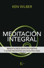 meditación integral-ken wilber-9788499885292