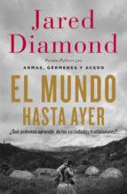 el mundo hasta ayer-jared diamond-9788499923192