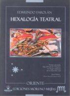 hexalogia teatral-edmundo farolan-9788499930992