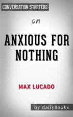 anxious for nothing: by max lucado | conversation starters (ebook)-9788826092492