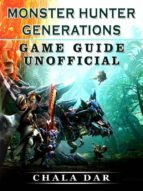 monster hunter generations game guide unofficial (ebook)-9788826400792