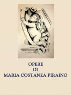 opere di maria costanza piraino (ebook) 9788827522592