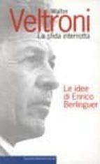 La sfida interrotta DJVU PDF FB2 por Walter veltroni 978-8880895992