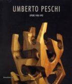 Umberto peschi: opere 1930-1992 Biblioteca EBookStore: