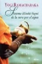 sistema hindu yogui de la cura por el agua yogi ramacharaka 9789501706192