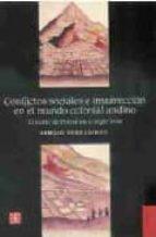 conflictos sociales e insurreccion en el mundo colonial andino: e l norte de potosi en el siglo xviii-sergio serulnikov-9789505576692