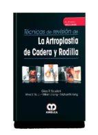 tecnicas de revision de la artroplastia de cadera y rodilla + videos online 9789585426092