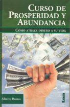 curso de prosperidad y abundancia: como atraer dinero a su vida alberto bustos 9789876340892