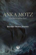 anka motz (ebook) eulogio galan moreno 9789895189892