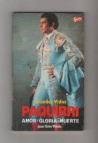 El libro de Paquirri. amor, gloria, muerte) autor JUAN SOTO VIÑOLO TXT!