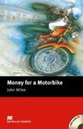 MACMILLAN READERS BEGINNER: MONEY FOR MOTORBIKE PACK - 9781405076302 - JOHN MILNE