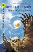 always coming home-ursula k. le guin-9781473205802