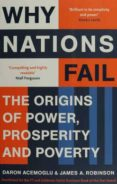 WHY NATIONS FAIL: THE ORIGINS OF POWER, PROSPERITY AND POVERTY - 9781846684302 - DARON ACEMOGLU