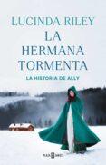 LA HERMANA TORMENTA (LAS SIETE HERMANAS 2) - 9788401017902 - LUCINDA RILEY