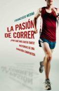 la pasión de correr (ebook)-francisco medina-9788401347702
