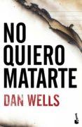 no quiero matarte (ebook)-dan wells-9788408105602