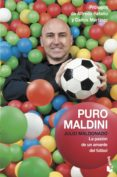 PURO MALDINI: LA PASION DE UN AMANTE DEL FUTBOL - 9788408127802 - JULIO MALDONADO